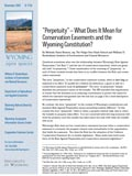 "Wyoming Open Spaces: ""Perpetuity"" - What Does it Mean for Conservation Easements and the Wyoming Constitution cover"