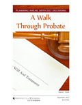 Planning Ahead, Difficult Decisions: A Walk Through Probate cover