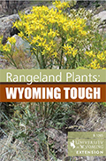Rangeland Plants: Wyoming Tough cover
