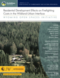 Wyoming Open Spaces: Residential Development Effects of Firefighting Costs in the Wildland-Urban Interface cover