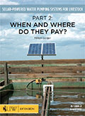 Solar-Powered Water Pumping Systems for Livestock - Part 2: When and Where Do They Pay? cover