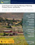 Wyoming Open Spaces: Local Government Land-Use Planning in Wyoming: Purpose, Process, and Benefits cover