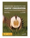 Designing Markets for Habitat Conservation: Lessons Learned from Agricultural Markets Research cover