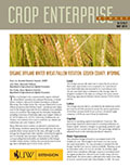 Crop Enterprise Budget: Organic Dryland Winter Wheat/Fallow Rotation, Goshen County, Wyoming cover