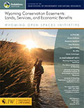 Wyoming Open Spaces: Wyoming Conservation Easements: Lands, Services, and Economic Benefits cover