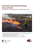 Wyoming Prescribed Burning Regulations: A review of policy, guidelines, and case law for private lands cover