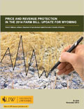 Price and Revenue Protection in the 2014 Farm Bill: Update for Wyoming cover