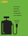 Wyoming Pesticide Applicator Certification Core Manual cover