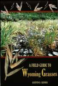 A Field Guide to Wyoming Grasses cover