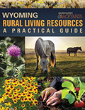 Wyoming Rural Living Resources - A Practical Guide cover
