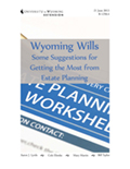 Planning Ahead, Difficult Decisions: Wyoming Wills - Some Suggestions for getting the Most from Estate Planning cover